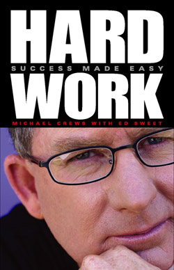 Hard Work: Success Made Easy - a book by Michael Crews
